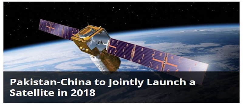 Pakistan-China to Jointly Launch a Satellite in 2018